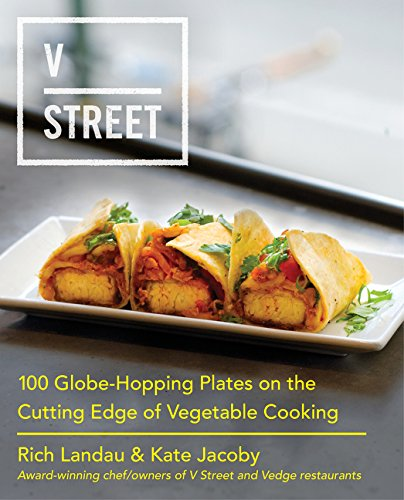 V Street: 100 Globe-Hopping Plates on the Cutting Edge of Vegetable Cooking ()
