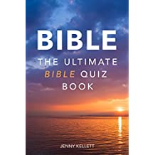 THE BIBLE: The Ultimate Bible Quiz Book: Test your Bible knowledge with 150+ Bible Trivia Questions and Answers (Bible Quiz Books)