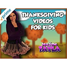 Tea Time with Tayla - Thanksgiving Videos for Children