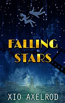 Falling Stars (Falling Stars Series Book 1) by [Axelrod, Xio]
