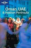 Oman, UAE & Arabian Peninsula (Lonely Planet Travel Guides)