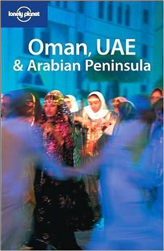 Lonely Planet Oman UAE & Arabian Peninsula (Multi Country Guide