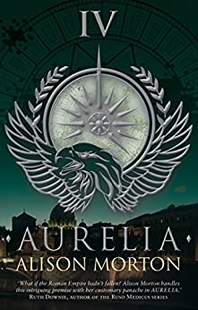 AURELIA (Roma Nova Thriller Series Book 4) by [Morton, Alison]