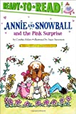 Annie and Snowball and the Pink Surprise, Cynthia Rylant, 1416914625