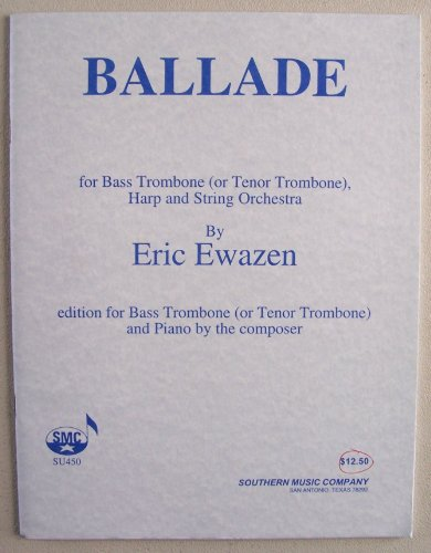 (SU450 BALLADE for Bass Trombone (or Tenor Trombone), Harp and String Orchestra (edition for Bass Trombone (or Tenor Trombone) and Piano by the Composer))