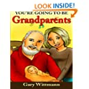 You're Going To Be Grandparents (Grandparent's Series)