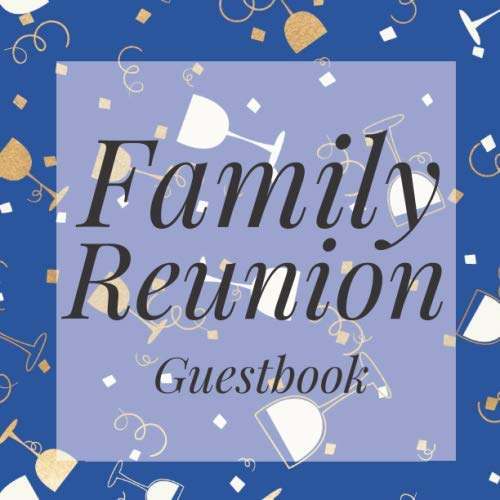 Family Reunion Guestbook: Blue Gold balloon Guest Event Signing Book - Visitor Message Log Organizer w/ Photo Space - Name Registry Comment Advice ... Present for Special Memories/Party Reception