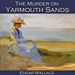The Murder on Yarmouth Sands | Edgar Wallace
