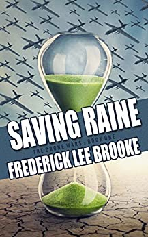Saving Raine (The Drone Wars: Book 1) by [Brooke, Frederick Lee]