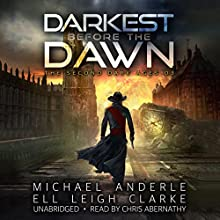 Darkest Before the Dawn: The Second Dark Ages, Book 3 Audiobook by Michael Anderle, Ell Leigh Clarke Narrated by Chris Abernathy
