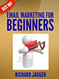 Email Marketing For Beginners: A Step-By-Step Guide To Email Marketing