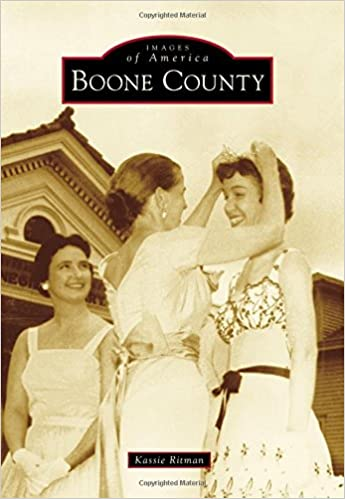Boone County (Images of America): Kassie Ritman