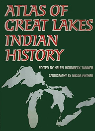 Atlas of Great Lakes Indian History (Civilization of the American Indian Series)