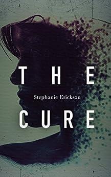 The Cure by [Erickson, Stephanie]