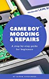 Game Boy Modding and Repairs: A step-by-step guide