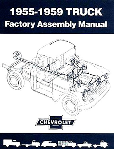 THE ABSOLUTE BEST 1955, 1956, 1957, 1958, 1959 CHEVY & GMC TRUCK and PICKUP FACTORY ASSEMBLY INSTRUCTION MANUAL - INCLUDING: Stakebed, Suburban, Blazer, Jimmy, C10, C20, C30, C1500, C2500, C3500, K5, K10, K20, K30, K1500, K2500, K3500 - CHEVROLET