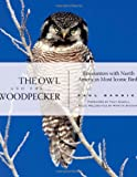 The Owl and the Woodpecker, Paul Bannick, 159485095X