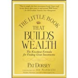 The Little Book That Builds Wealth: The Knockout Formula for Finding Great Investments (Little Books. Big Profits 12)