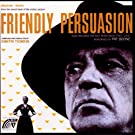 Friendly Persuasion: Original Music From The Score Of The Motion Picture