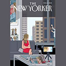 The New Yorker, March 5th 2018 (Mike Spies, Jon Lee Anderson, John McPhee) Periodical by Mike Spies, Jon Lee Anderson, John McPhee Narrated by Jamie Rennel