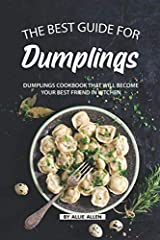 Are you looking for the perfect recipes to make dumplings? Look no further, because this is the ultimate pick for you. Once you have the Dumplings Cookbook in your hands, you are off to making extraordinary delicacies that will amaze everyone...
