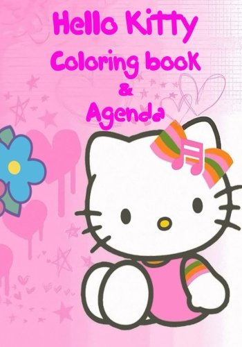 Hello Kitty Agenda & Coloring book: A lovely coloring book and agenda for you to enjoy. This 124 page book consists of 58 images to color,  A - Z ... fill out daily. Great for any school child. PDF