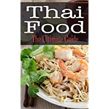 Thai Food: The Ultimate Guide