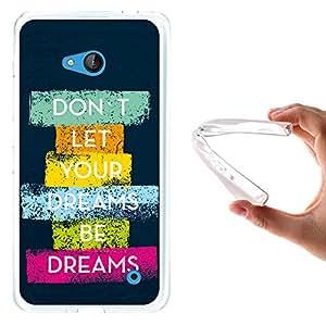 WoowCase - Funda Gel Flexible { Microsoft Lumia 640 } Frase Motivación - Don't Let Your Dreams Be Dreams Carcasa Case Silicona TPU Suave