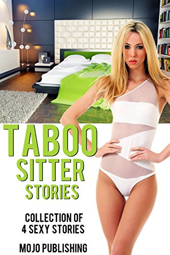 Taboo Sitter Stories Collection Of 4 Hot Steamy Books By Publishing Mojo