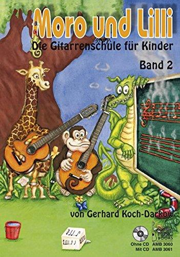 Moro und Lilli: Die Gitarrenschule für Kinder. Band 2