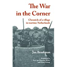 The War in the Corner: Chronicle of a Village in Wartime Netherlands