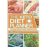 Die Keto Diet Planner: The Total Keto Meal Diet Planning Guide