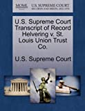 U. S. Supreme Court Transcript of Record Helvering V. St. Louis Union Trust Co, , 1244974838