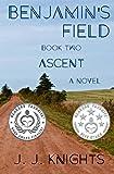 Benjamin's Field: Ascent (Benjamin's Field Trilogy Book 2)