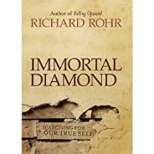 Immortal Diamond: The Search for Our True Self Audiobook by Richard Rohr Narrated by Kevin Pierce