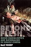 Beyond Flesh: Queer Masculinities and Nationalism in Israeli Cinema