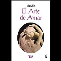 EL ARTE DE AMAR (Spanish Edition)