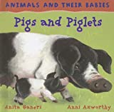Pigs and Piglets, Anita Ganeri, 1583408118