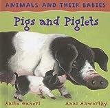 Pigs and Piglets, Anita Ganeri, 1583408118