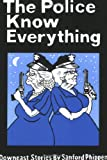 The Police know Everything, Sanford Phippen, 0942396995