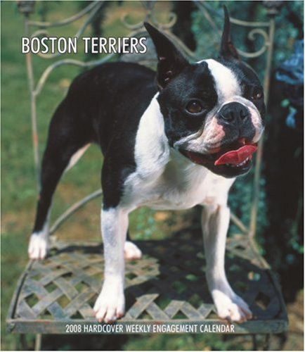 - Boston Terriers 2008 Hardcover Weekly Engagement Calendar (German, French, Spanish and English Edition)