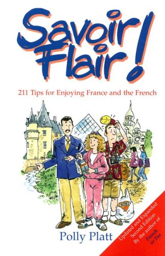 Savoir Flair: 211 Tips for Enjoying France and the French