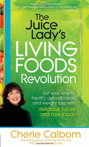 The Juice Lady's Living Foods Revolution: Eat your Way to Health, Detoxification, and Weight Loss with Delicious Juices and Raw - Salem Or Mall