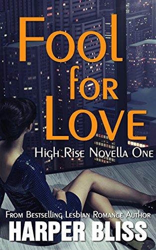 Fool for Love (High Rise Novella One): A Lesbian Romance Series (English Edition)