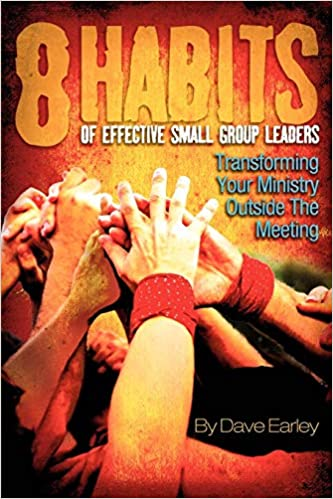 Image result for 8 Habits of Effective Small Group Leaders Dave Earley