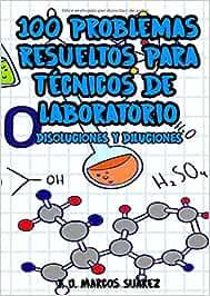 100 problemas resueltos para Técnicos de Laboratorio: Disoluciones y diluciones