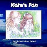 Kate's Fan, Elizabeth Silance Ballard, 0970682336