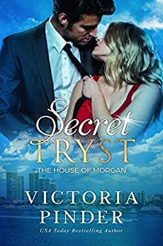 Secret Tryst (The House of Morgan Book 7) by [Pinder, Victoria]