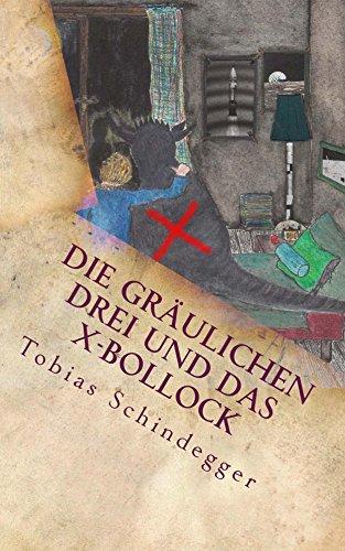 Die gräulichen Drei und das X-Bollock: Bollock und die gräulichen Drei Teil 2 (German Edition)
