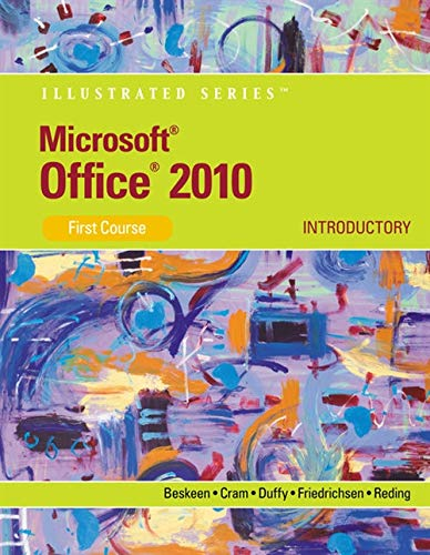 Microsoft Office 2010: Illustrated Introductory, First Course (Available Titles Skills Assessment Manager (SAM) - Office